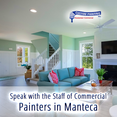 Speak with the Staff of Commercial Painters in Manteca