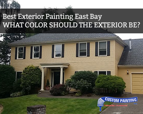 Best Exterior Painting East Bay – What Colors Should the Exterior Be?