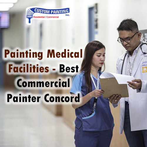 Painting Medical Facilities – Best Commercial Painting Concord