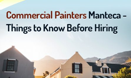 Commercial Painters Manteca – Things to Know Before Hiring