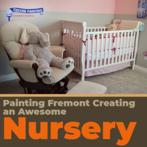 Painting Fremont – Creating an Awesome Nursery